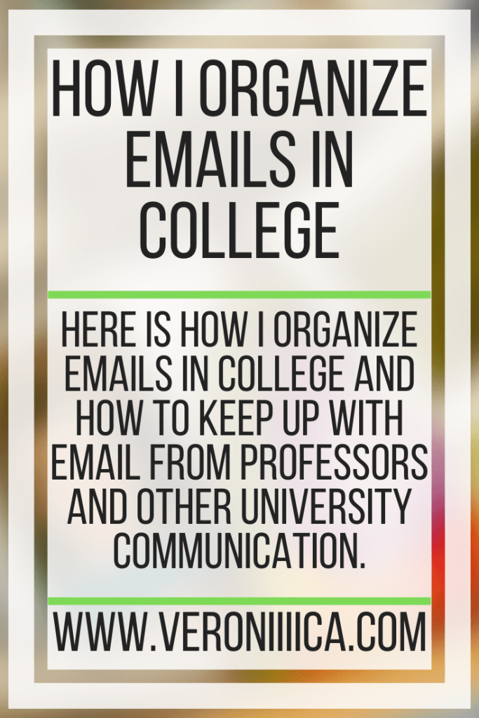 How I Organize Emails In College. Here is how I organize emails in college and how to keep up with email from professors and other university communication.