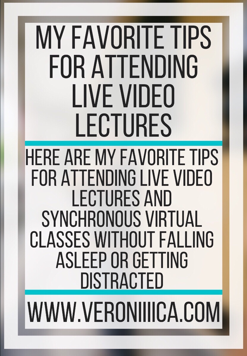 My Favorite Tips For Attending Live Video Lectures. Here are my favorite tips for attending live video lectures/classes without falling asleep or getting distracted