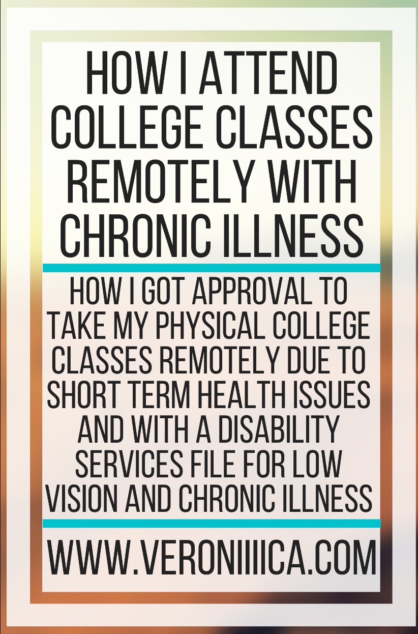 How I Attend College Classes Remotely With Chronic Illness. How I got approval to take my physical college classes remotely due to short term health issues and with a Disability Services file for low vision and Chronic illness. .
