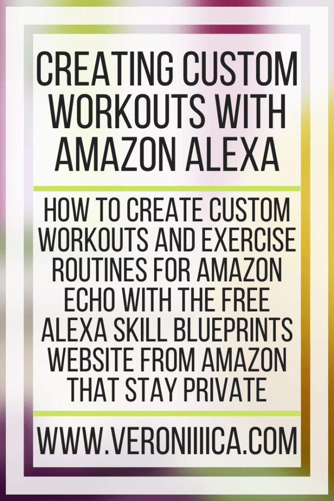 Creating Custom Workouts With Amazon Alexa. How to create custom workouts and exercise routines for Amazon Echo with the free Alexa Skill Blueprints website from Amazon that stay private