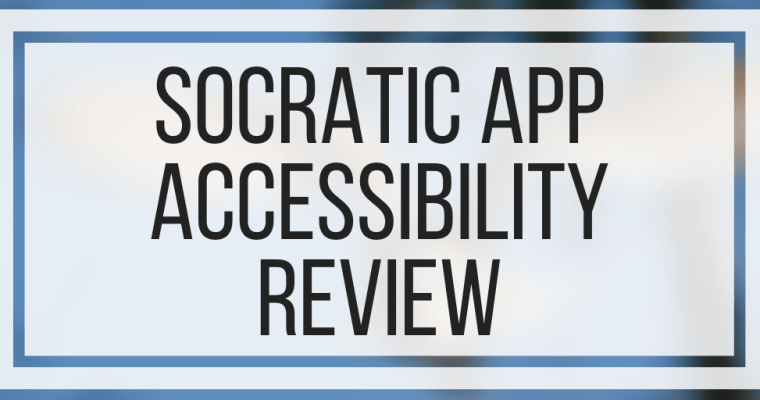 Socratic App Accessibility Review