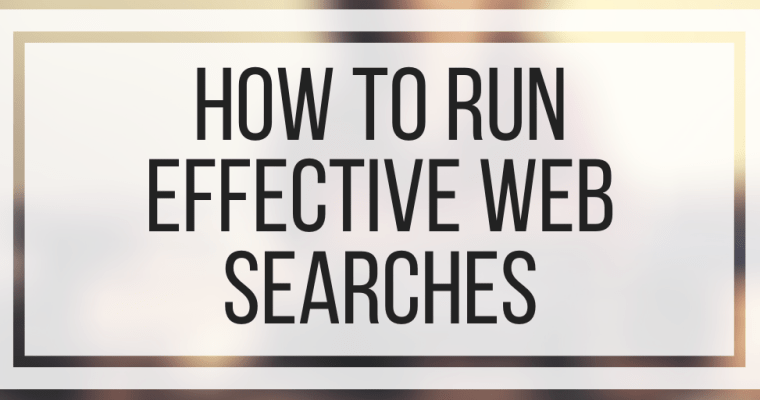 How To Run Effective Web Searches