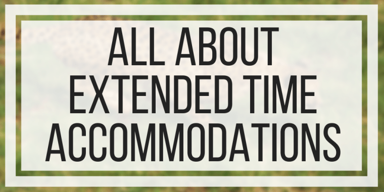 All About Extended Time Accommodations