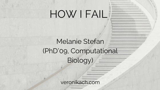 How I Fail: Melanie Stefan