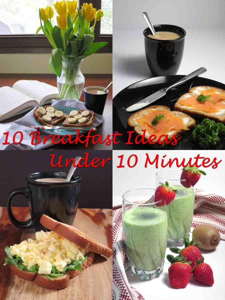 10 Breakfast ideas in just under 10 minutes.