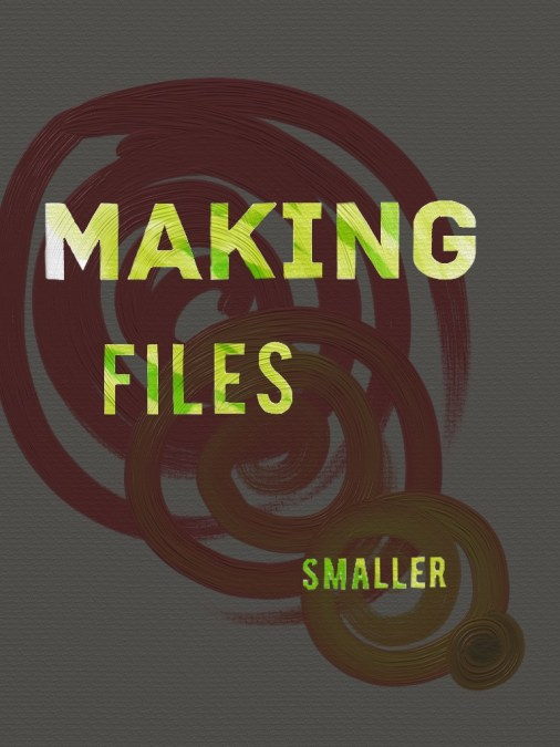 Making Files Smaller