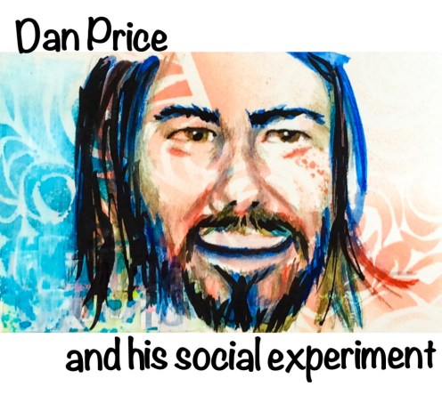Dan Price and His Social Experiment