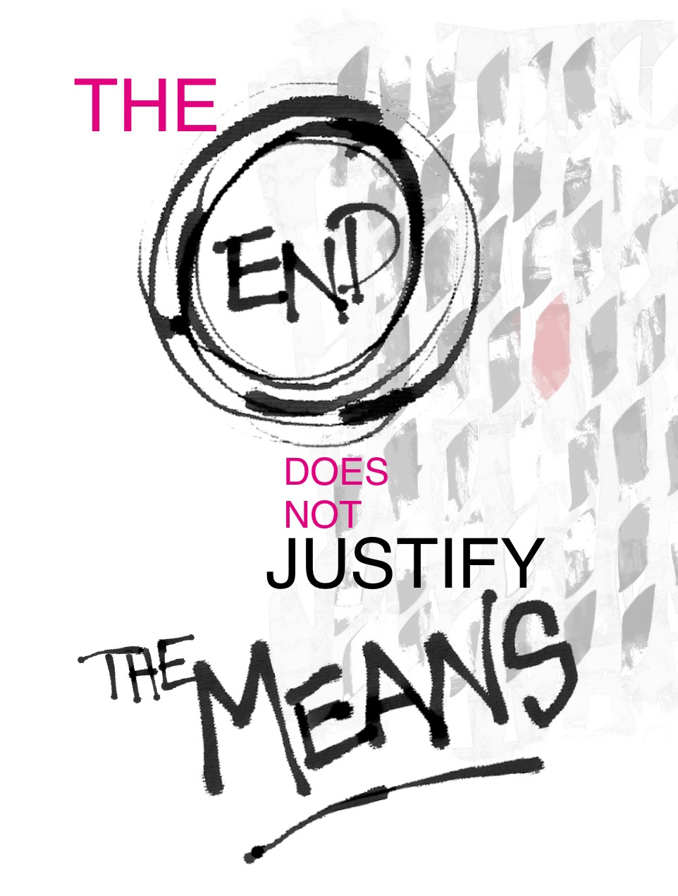 The End Does Not Justify the Means
