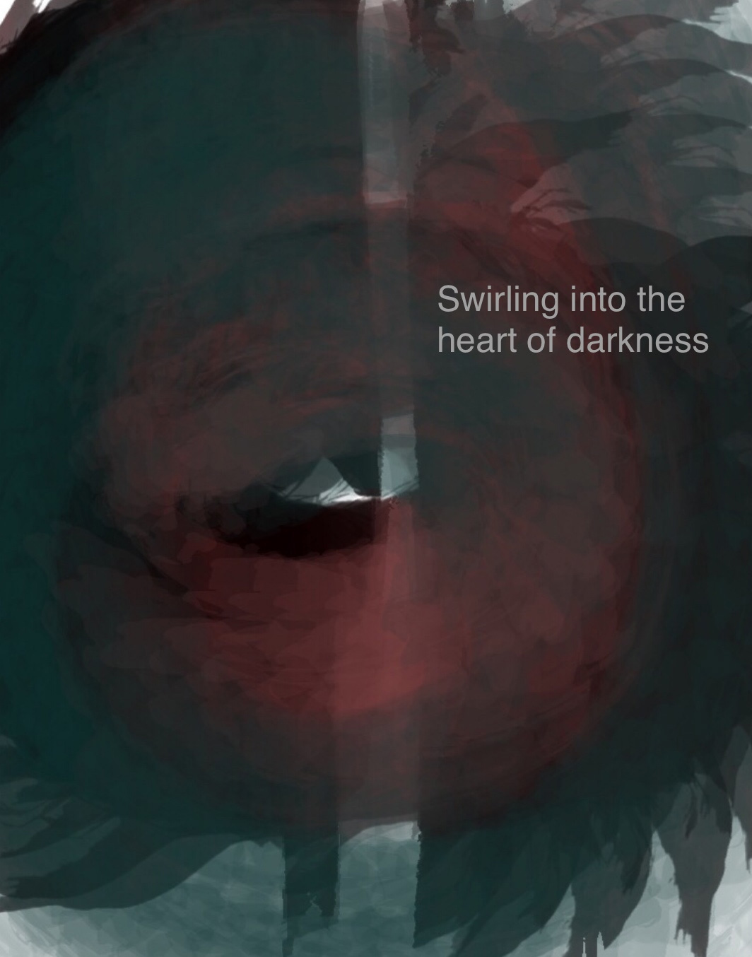 Swirling Into The Heart of Darkness