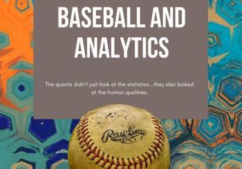 Baseball and Analytics