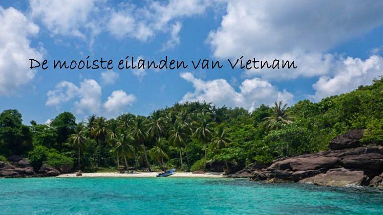De mooiste eilanden van Vietnam Een compleet overzicht