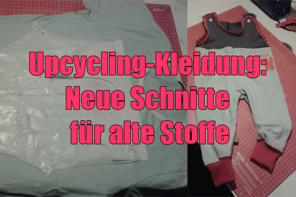 Upcycling-Kleidung: Neue Schnitte für alte Stoffe Verrücktes Huhn