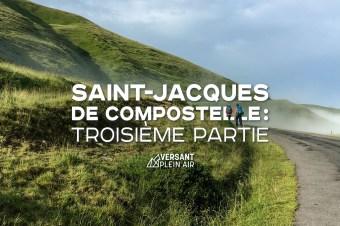 Saint-Jacques de Compostelle : Troisième partie