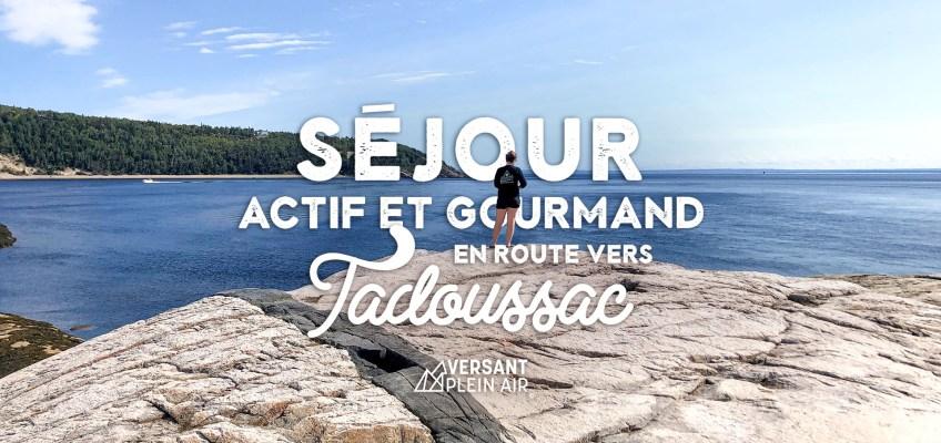 Séjour actif et gourmand en route vers Tadoussac