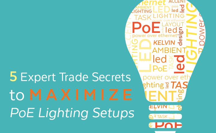 5 Tips to Maximize PoE Lighting Setups