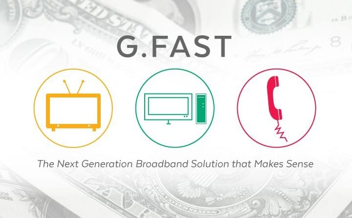 G.Fast: The Next Generation Broadband Solution that Makes Sense