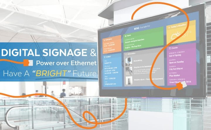 "Digital Signage & Power over Ethernet Have a ""Bright"" Future"