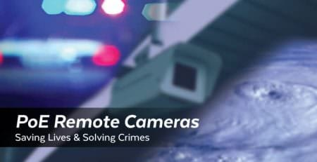 PoE Remote Cameras | Saving Lives & Solving Crime