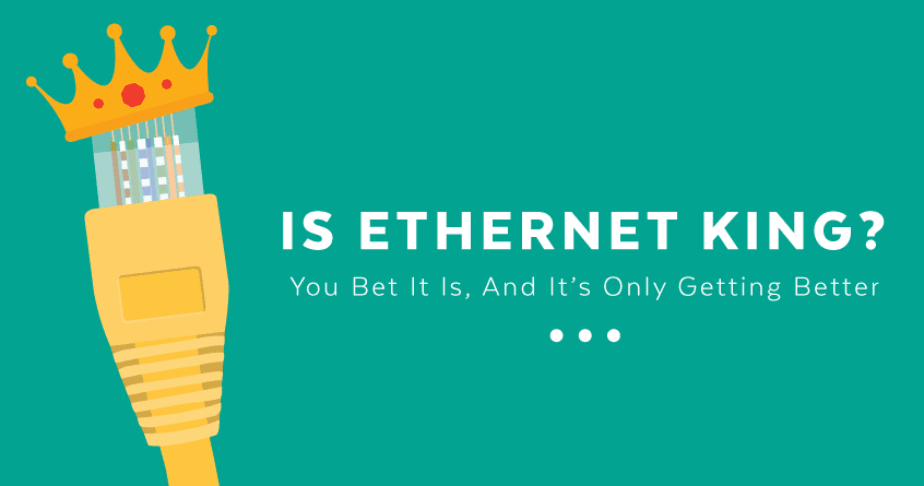 Is Ethernet King?