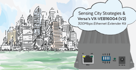 Oct Sensing City Strategies and Versa's VX-VEB160G4 (V2) 300Mbps Ethernet Extender Kit