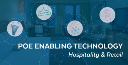 PoE Enabling Technology: Hospitality and Retail