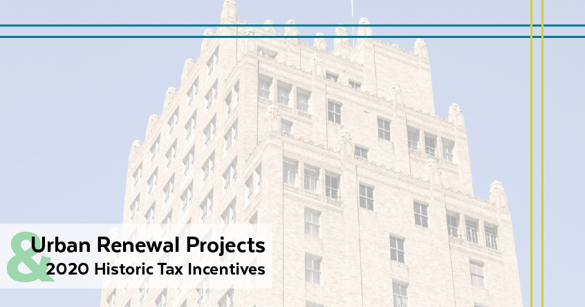 Urban Renewal Projects & 2020 Historic Tax Incentives