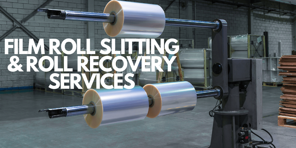 Film Roll Slitting and Roll Recovery Services