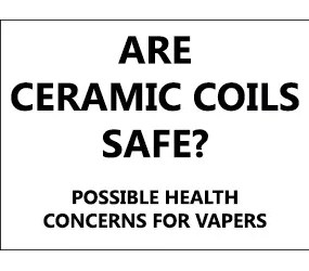 Are Ceramic Coils Safe Banner