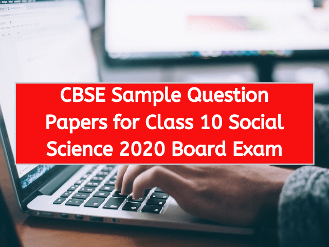 CBSE Sample Question Papers for Class 10 Social Science 2020 Board Exam