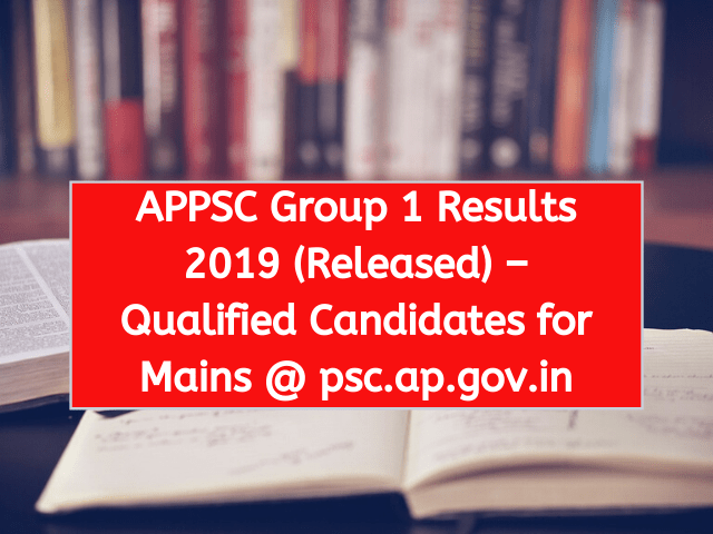 APPSC Group 1 Results 2019 (Released) – Qualified Candidates for Mains @ psc.ap.gov.in
