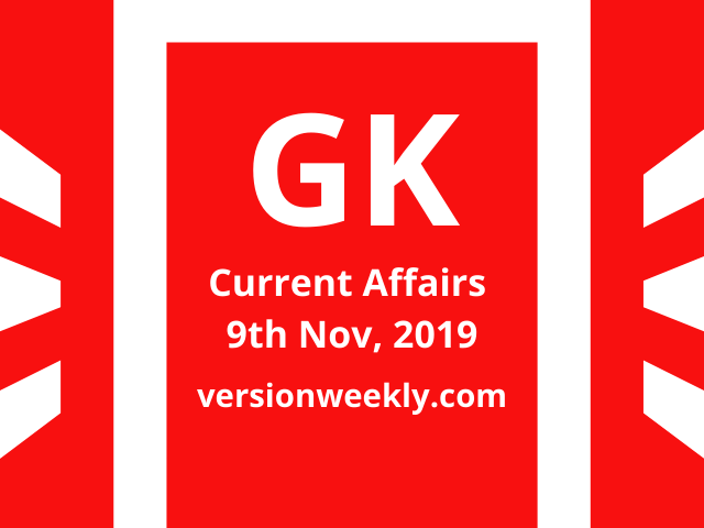 GK Current Affairs Quiz 09-11-2019 with Questions and Answers for Banking, UPSC, Railways, RRB NTPC, SSC