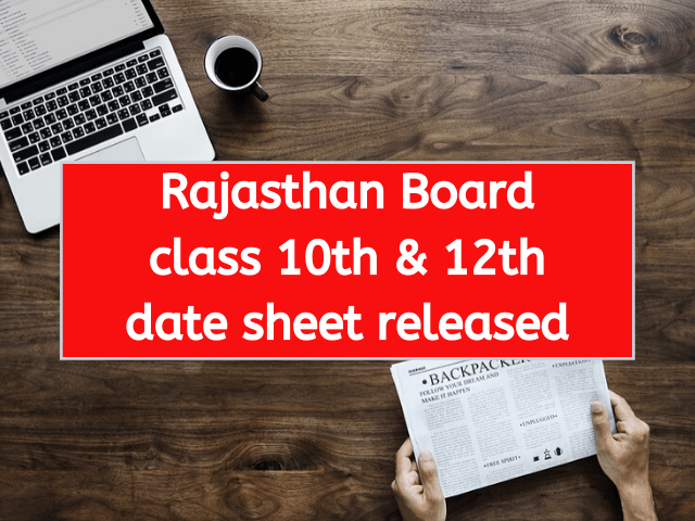Rajasthan Board class 10th & 12th date sheet released