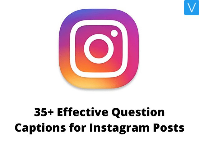 35+ Effective Question Captions for Instagram Posts