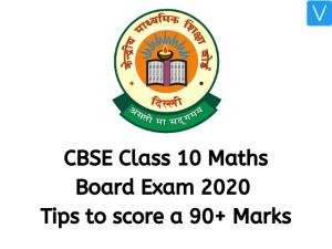 CBSE Class 10 Maths Board Exam 2020: Useful Tips to score a 90+ Marks
