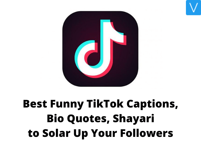30 Best Funny Tiktok Captions Bio Quotes Shayari To Soar