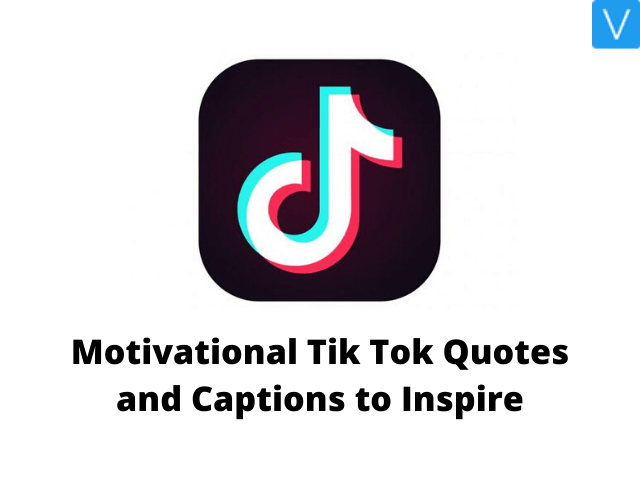 Motivational Tik Tok Quotes and Captions to Inspire