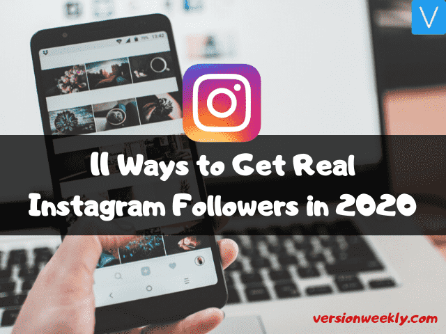 11 ways to get real instagram followers in 2020