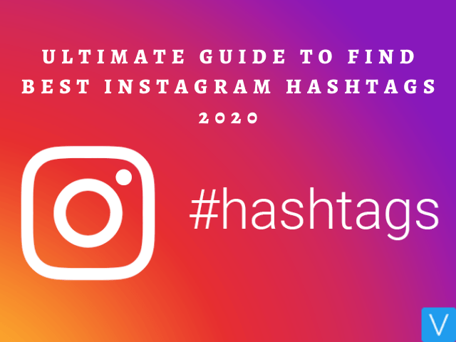 Ultimate guide to find best instagram hashtags 2020
