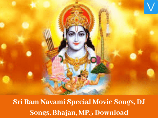 Sri Ram Navami Special Movie Songs, DJ Songs, Bhajan, MP3 Download –  Version Weekly