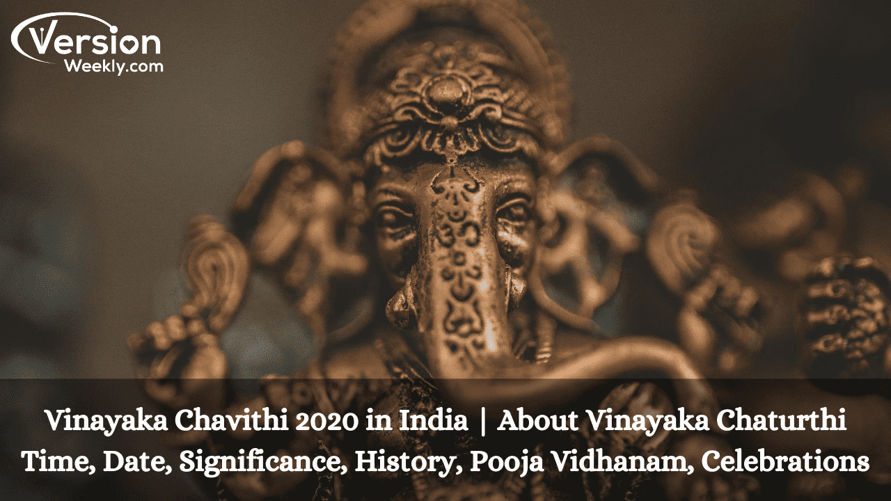 About Vinayaka Chavithui 2020 Date Time Significance History Puja Vidhi