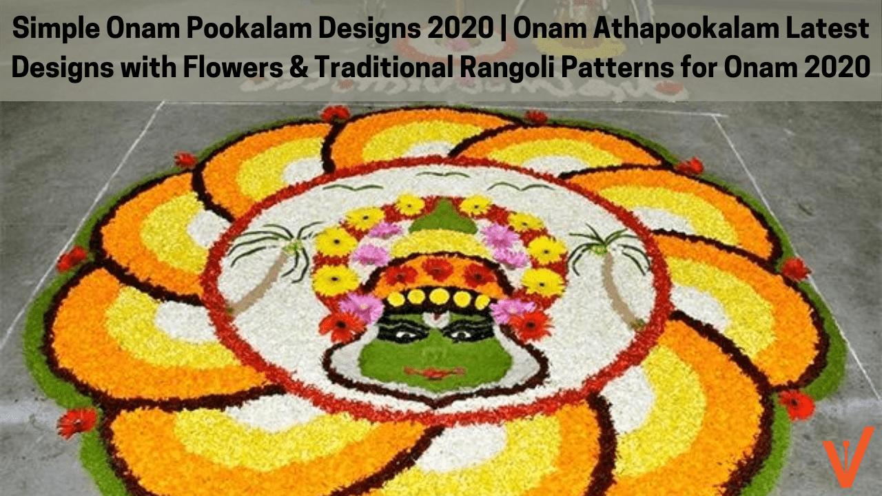 Simple Onam Pookalam Designs 2020 Traditional Rangoli Patterns for Onam 2020