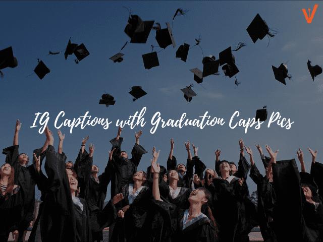 Instagram Captions for graduation pics