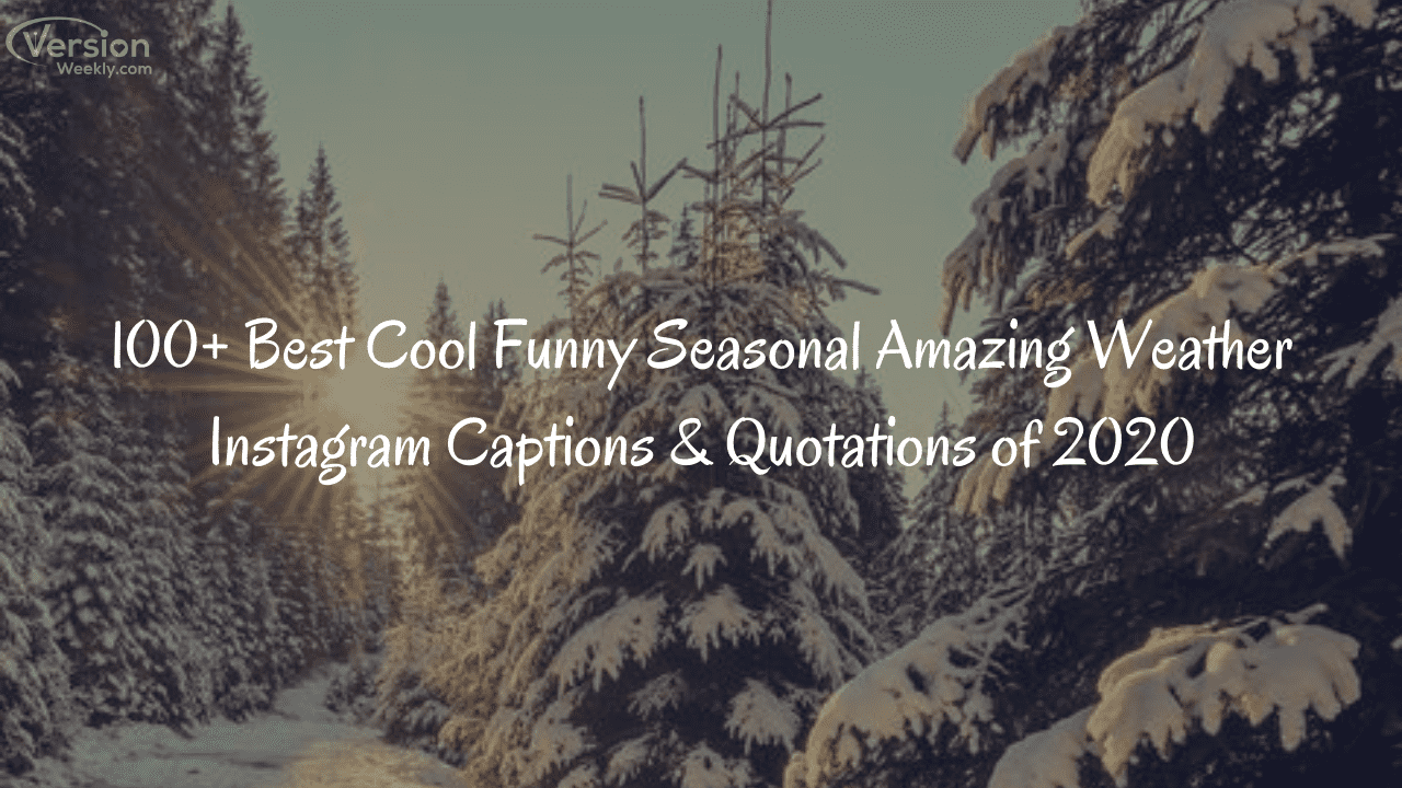 Amazing Weather Instagram Captions & Quotes