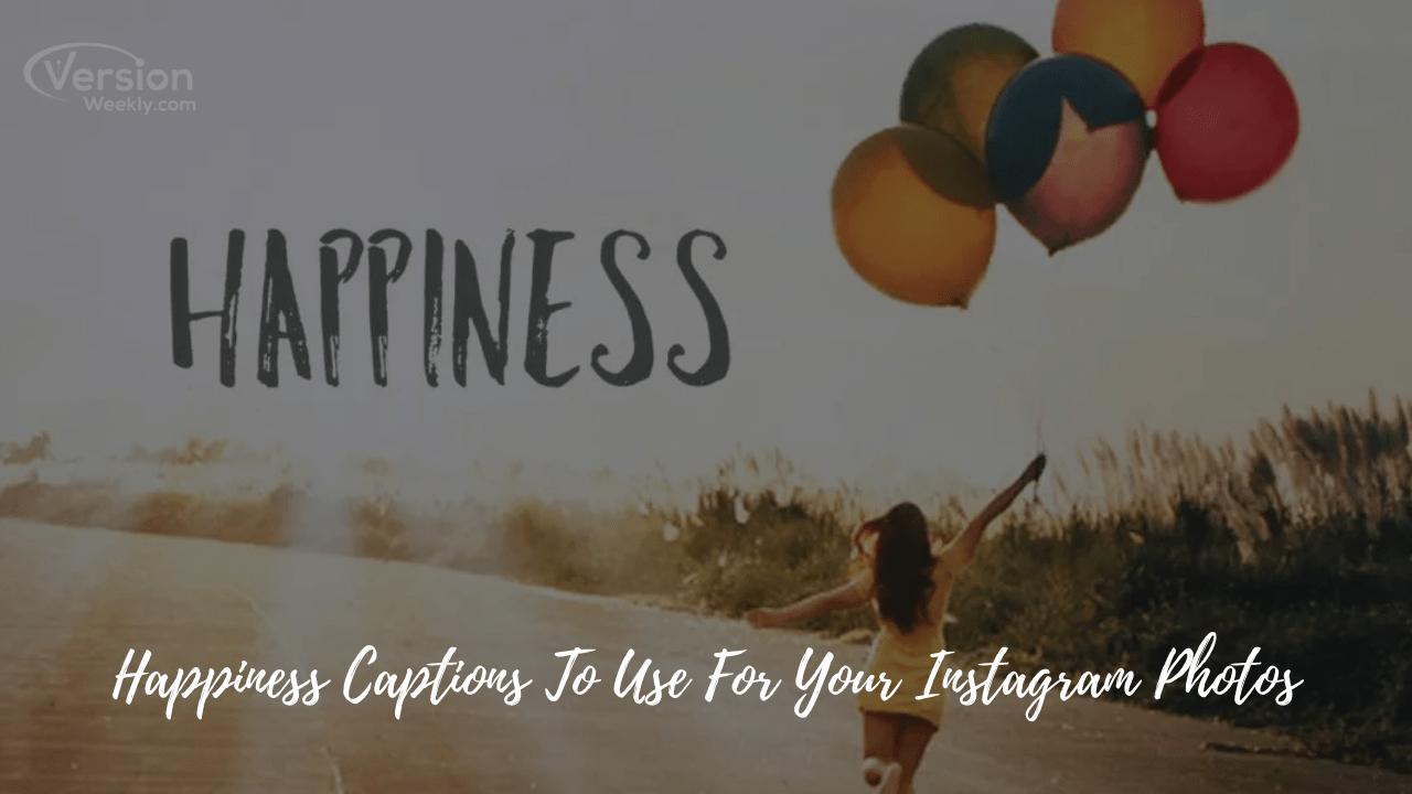 Happy Instagram Captions To Use For Your Photos