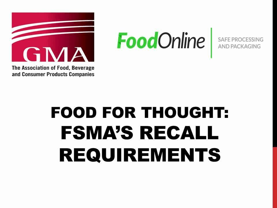 Food For Thought What Are Fsma's Recall Requirements? (part Two Of Three