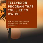 Describe a television program that you like to watch (IELTS CUE CARD)