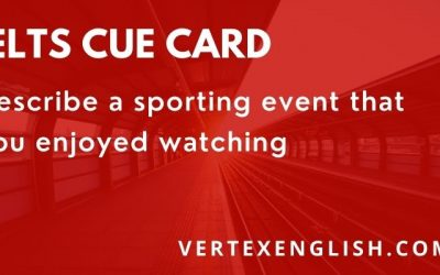 Describe a sporting event that you enjoyed watching IELTS CUE CARD 2021