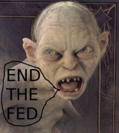 gollum-end the fed now