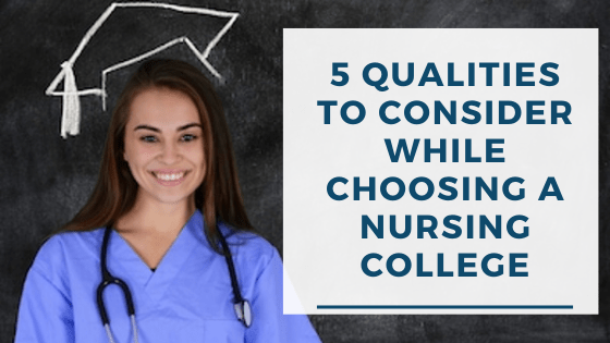 5 Qualities To Consider While Choosing a Nursing College in IL