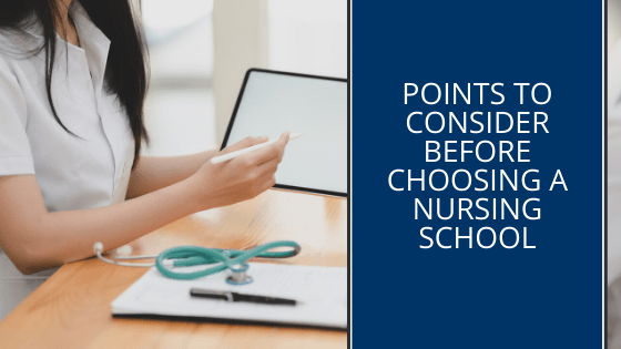 Points To Consider Before Choosing A Nursing School